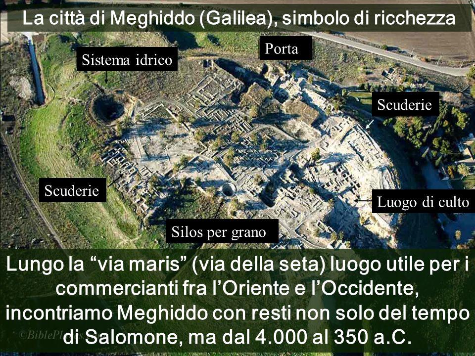 La città di Meghiddo (Galilea), simbolo di ricchezza