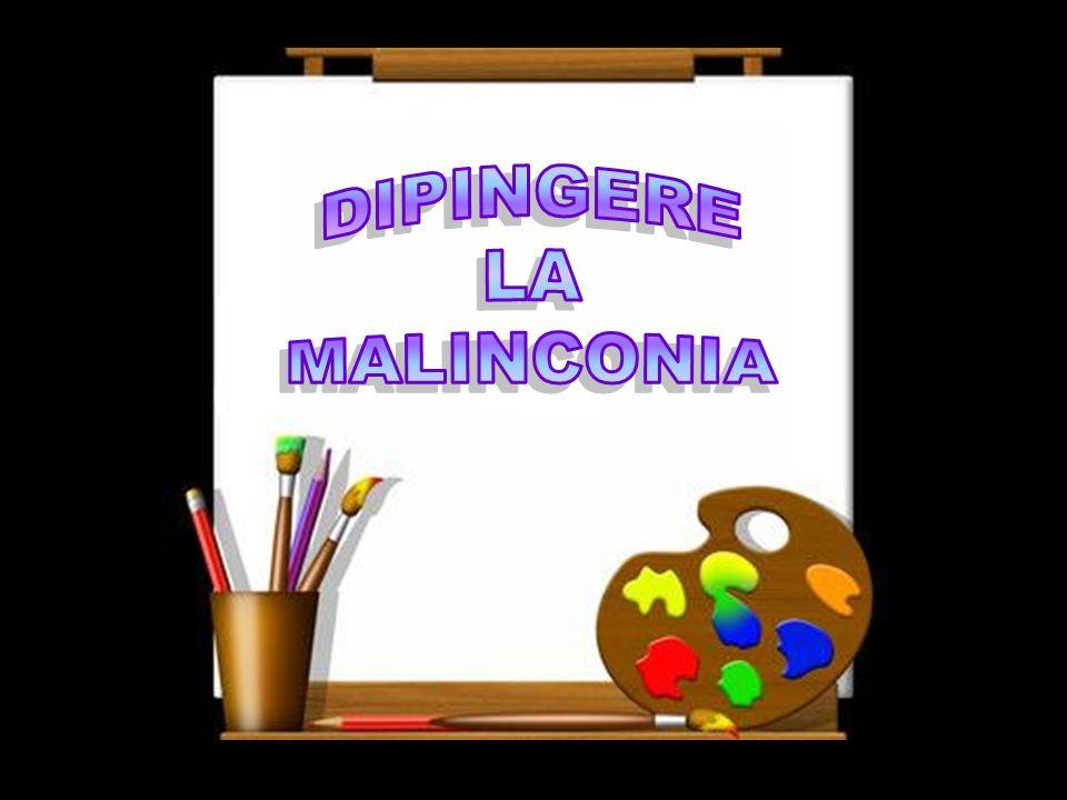 DIPINGERE LA MALINCONIA