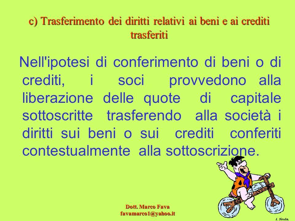 c) Trasferimento dei diritti relativi ai beni e ai crediti trasferiti