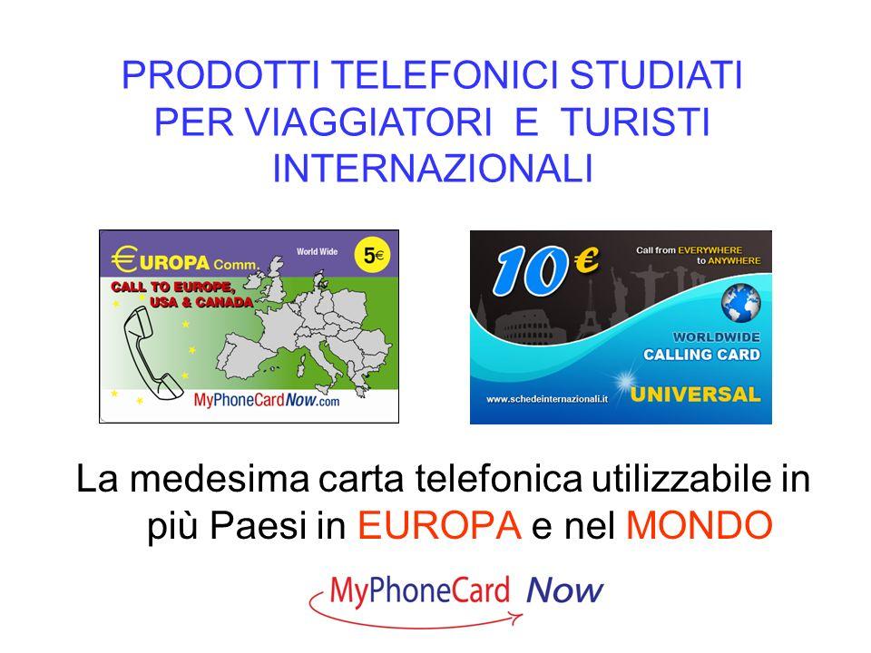 PRODOTTI TELEFONICI STUDIATI PER VIAGGIATORI E TURISTI INTERNAZIONALI