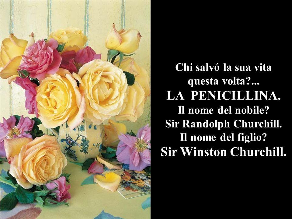 Chi salvó la sua vita questa volta ... Sir Randolph Churchill.