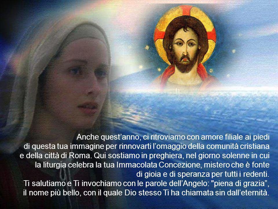 Anche quest'anno, ci ritroviamo con amore filiale ai piedi di questa tua immagine per rinnovarti l'omaggio della comunità cristiana e della città di Roma.