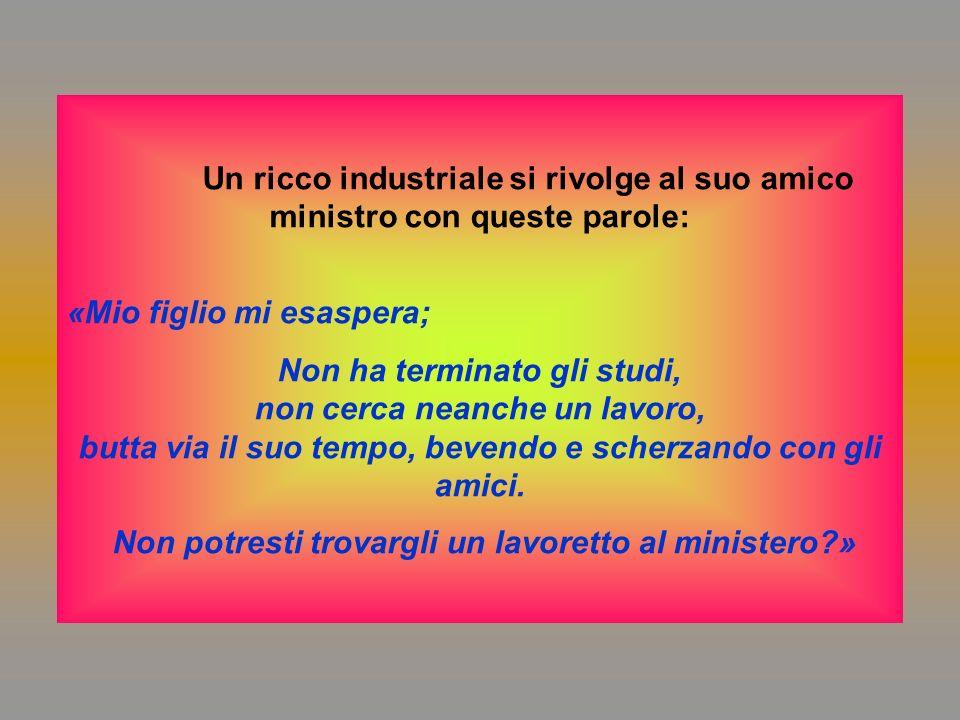 Non potresti trovargli un lavoretto al ministero »