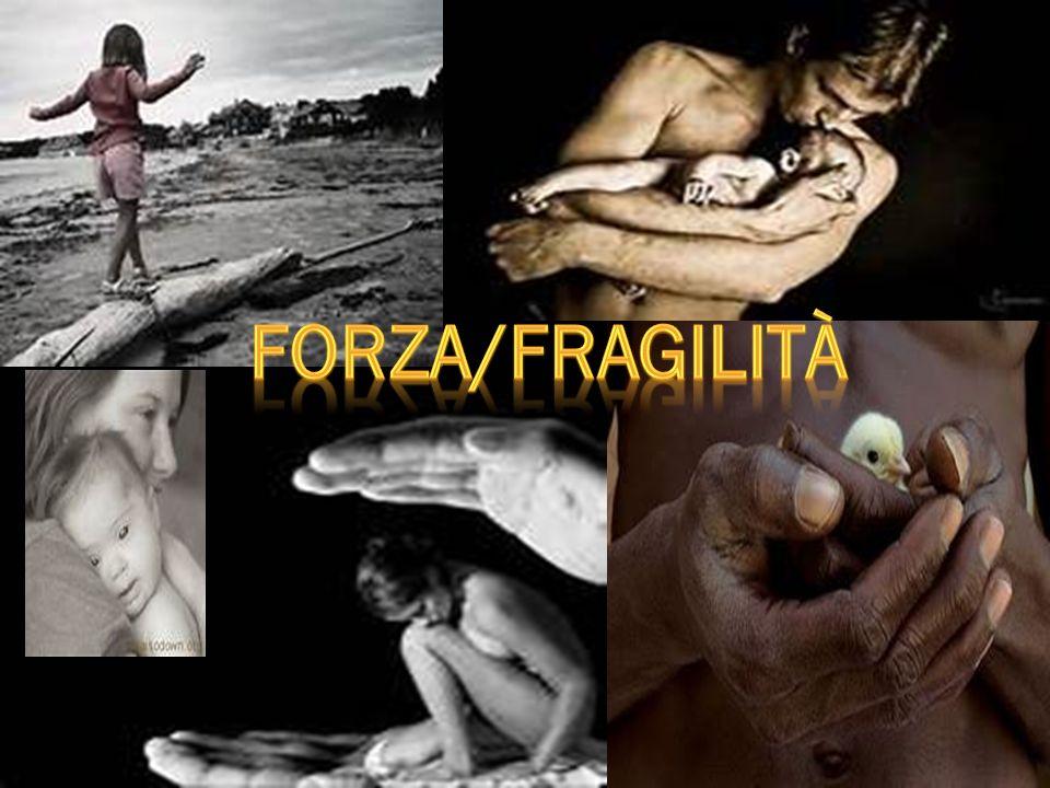 Forza/fragilità