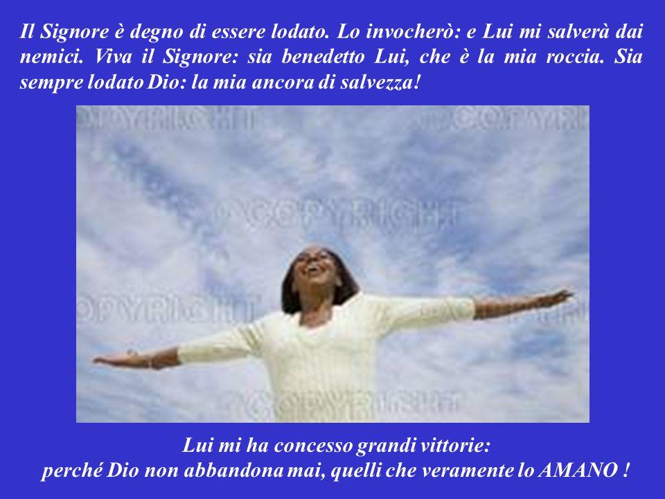 Il Signore è degno di essere lodato