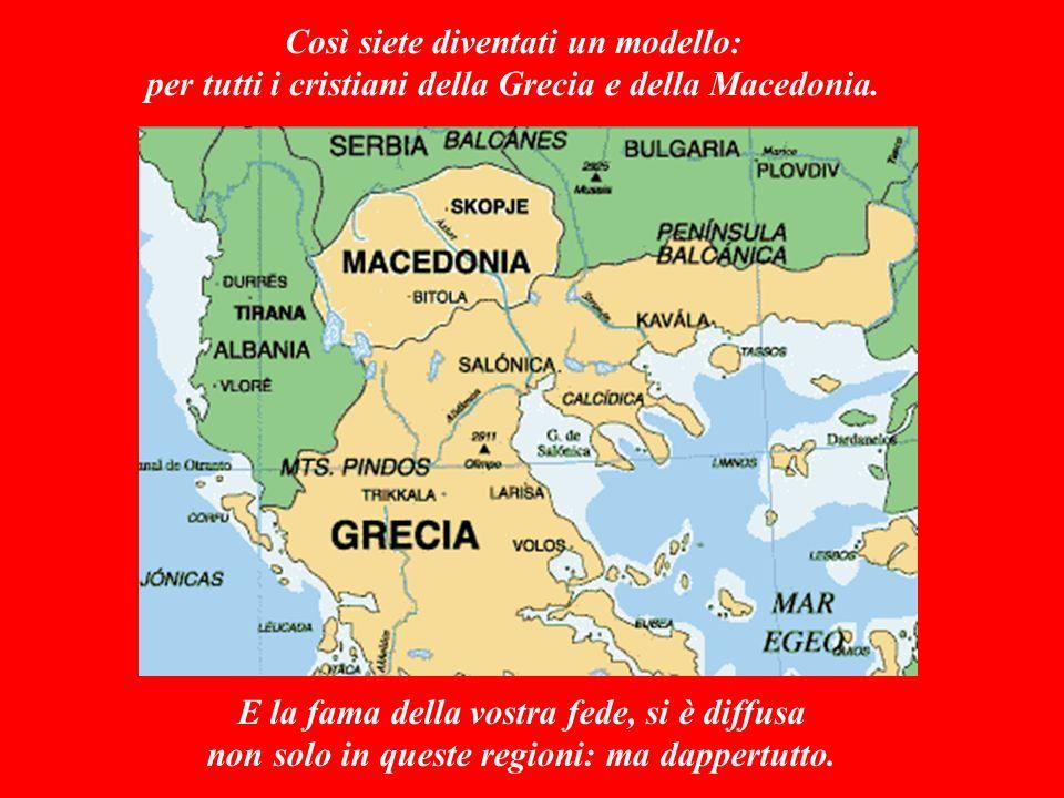 Così siete diventati un modello: per tutti i cristiani della Grecia e della Macedonia.