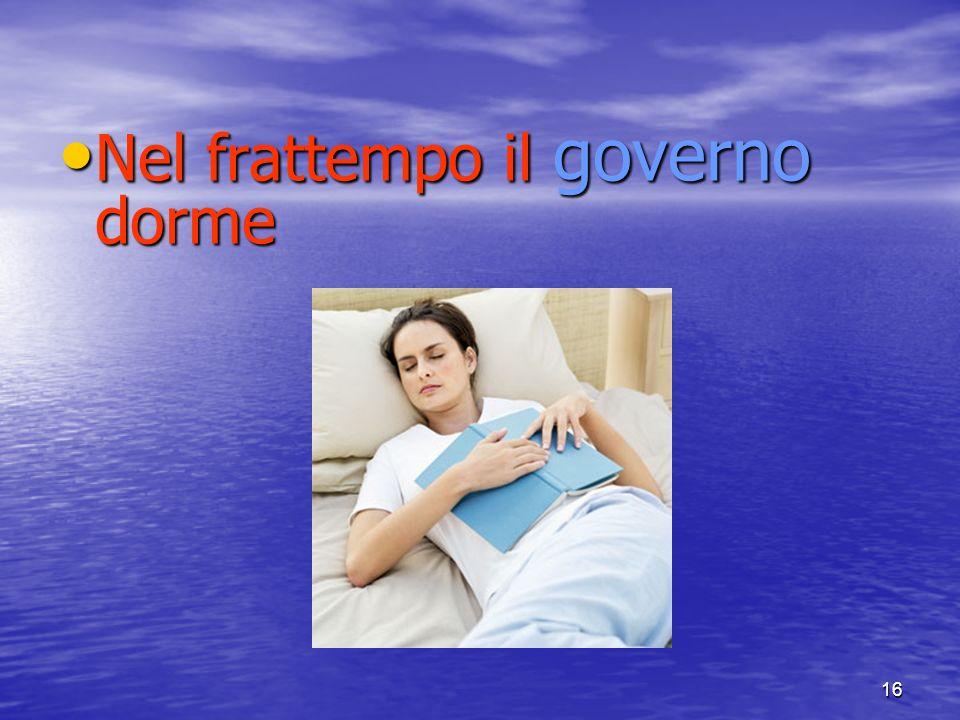 Nel frattempo il governo dorme
