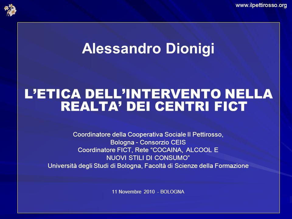 www.ilpettirosso.org Alessandro Dionigi. L'ETICA DELL'INTERVENTO NELLA REALTA' DEI CENTRI FICT.
