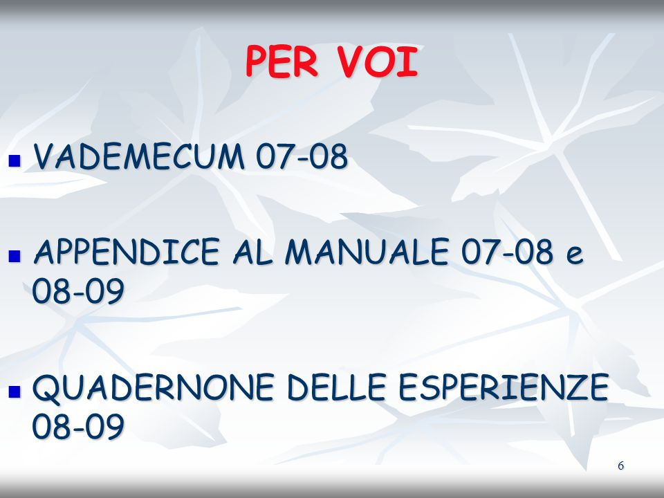 PER VOI VADEMECUM 07-08 APPENDICE AL MANUALE 07-08 e 08-09