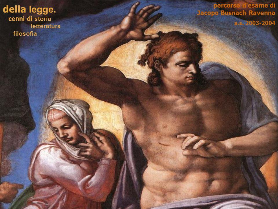 della legge. percorso d'esame di Jacopo Busnach Ravenna
