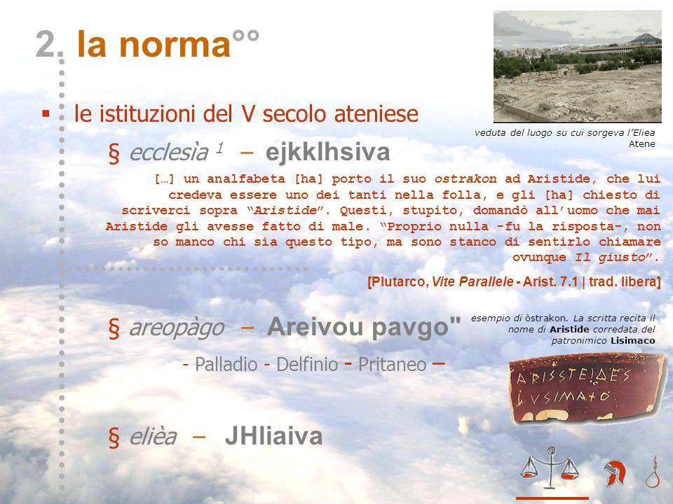 2. la norma°° le istituzioni del V secolo ateniese
