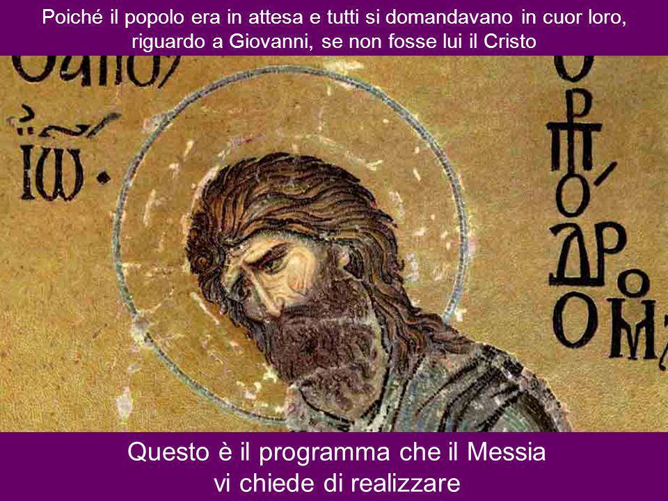 Questo è il programma che il Messia vi chiede di realizzare