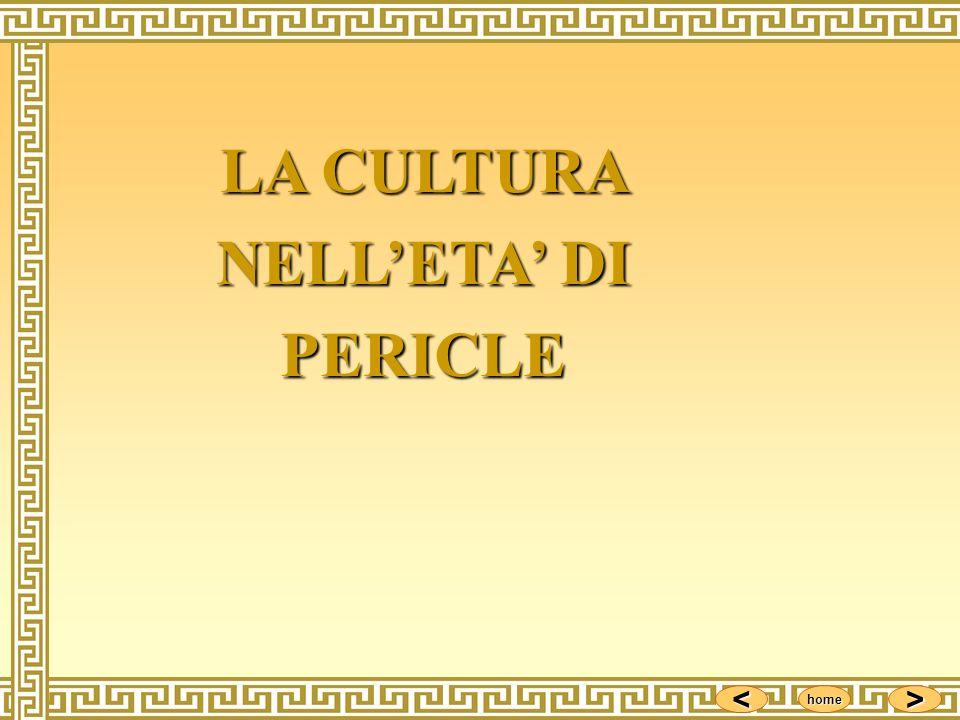 LA CULTURA NELL'ETA' DI PERICLE