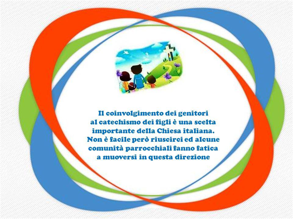 Il coinvolgimento dei genitori al catechismo dei figli è una scelta importante della Chiesa italiana.