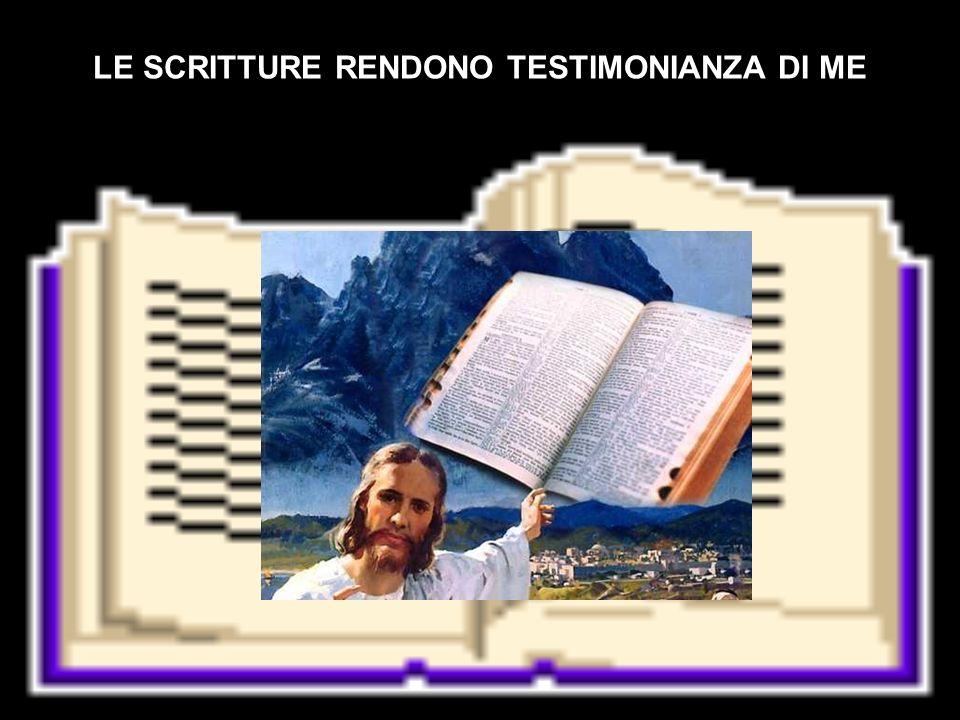LE SCRITTURE RENDONO TESTIMONIANZA DI ME