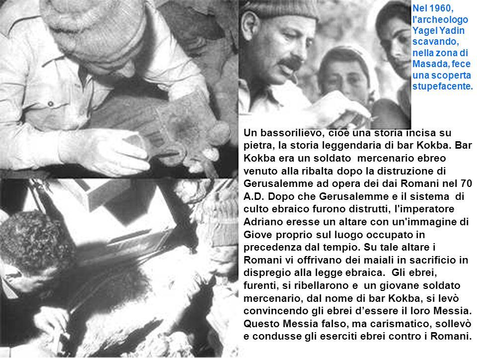 Nel 1960, l archeologo Yagel Yadin scavando, nella zona di Masada, fece una scoperta stupefacente.