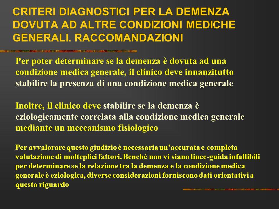 CRITERI DIAGNOSTICI PER LA DEMENZA DOVUTA AD ALTRE CONDIZIONI MEDICHE GENERALI. RACCOMANDAZIONI