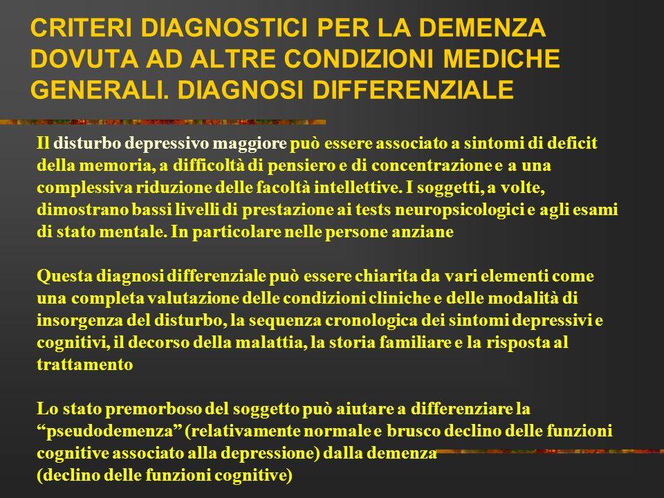 CRITERI DIAGNOSTICI PER LA DEMENZA DOVUTA AD ALTRE CONDIZIONI MEDICHE GENERALI. DIAGNOSI DIFFERENZIALE