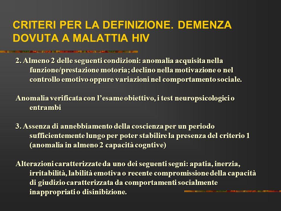 CRITERI PER LA DEFINIZIONE. DEMENZA DOVUTA A MALATTIA HIV