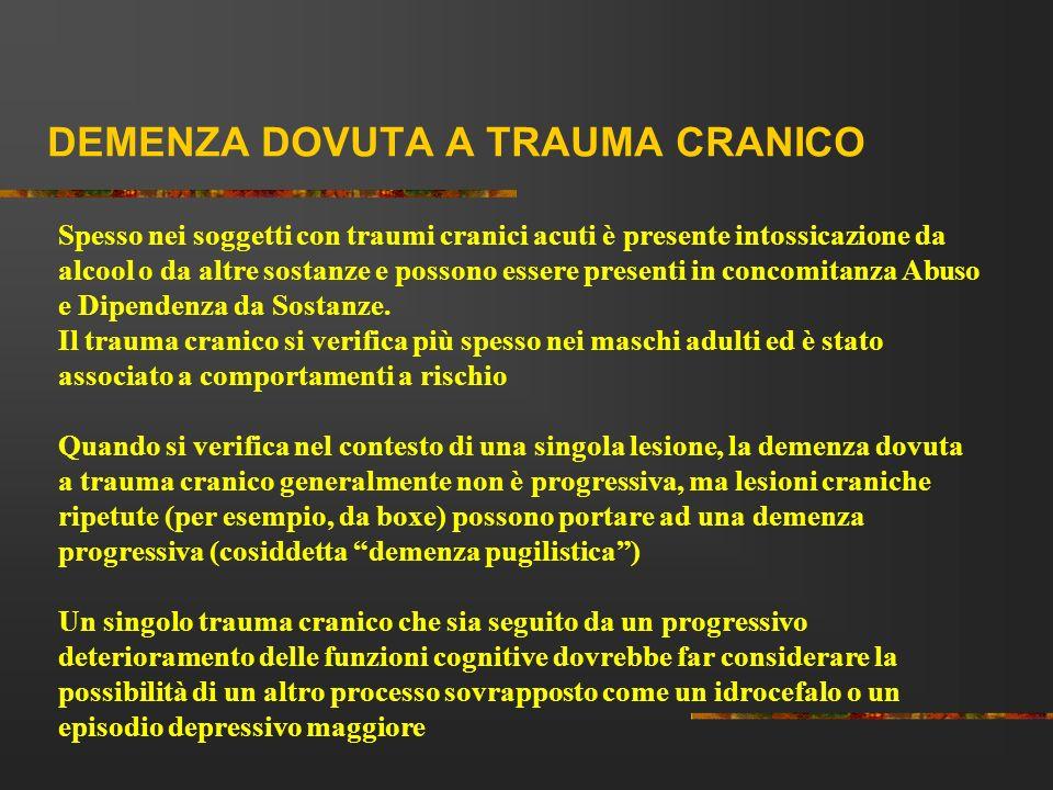 DEMENZA DOVUTA A TRAUMA CRANICO