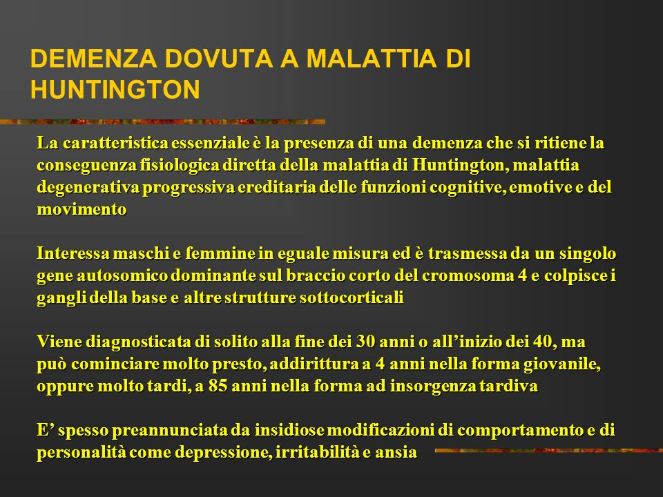 DEMENZA DOVUTA A MALATTIA DI HUNTINGTON