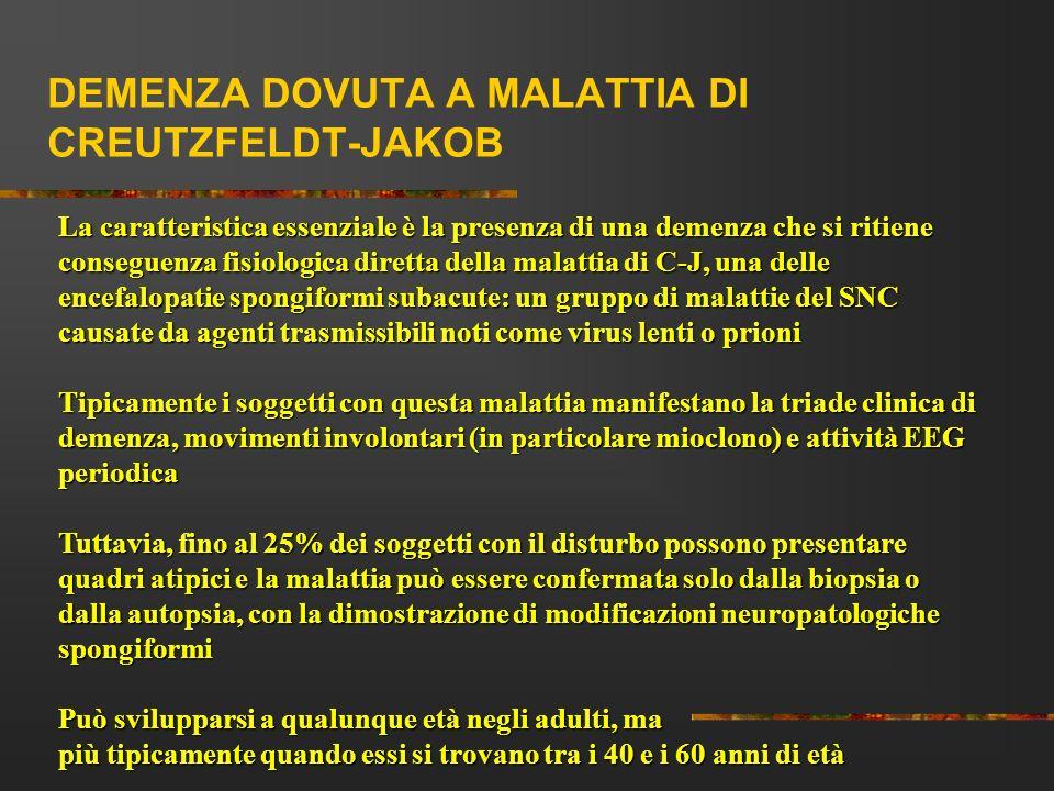 DEMENZA DOVUTA A MALATTIA DI CREUTZFELDT-JAKOB