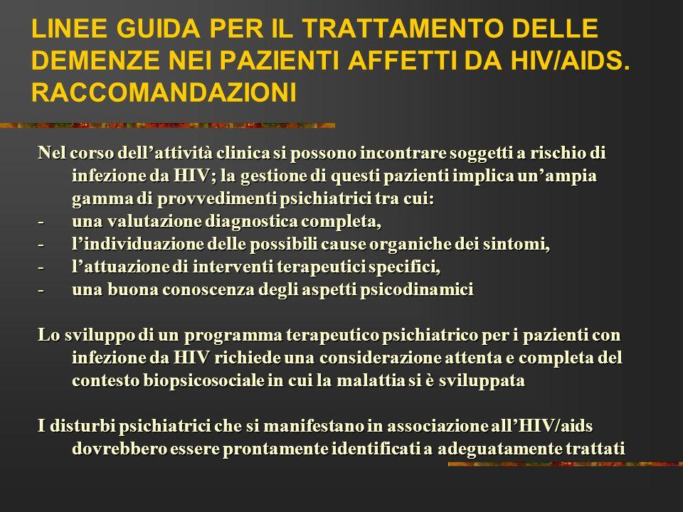 LINEE GUIDA PER IL TRATTAMENTO DELLE DEMENZE NEI PAZIENTI AFFETTI DA HIV/AIDS. RACCOMANDAZIONI