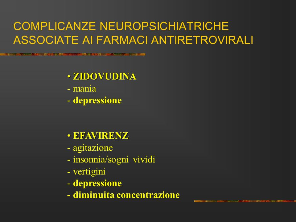 COMPLICANZE NEUROPSICHIATRICHE ASSOCIATE AI FARMACI ANTIRETROVIRALI