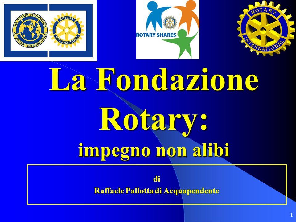 La Fondazione Rotary: impegno non alibi
