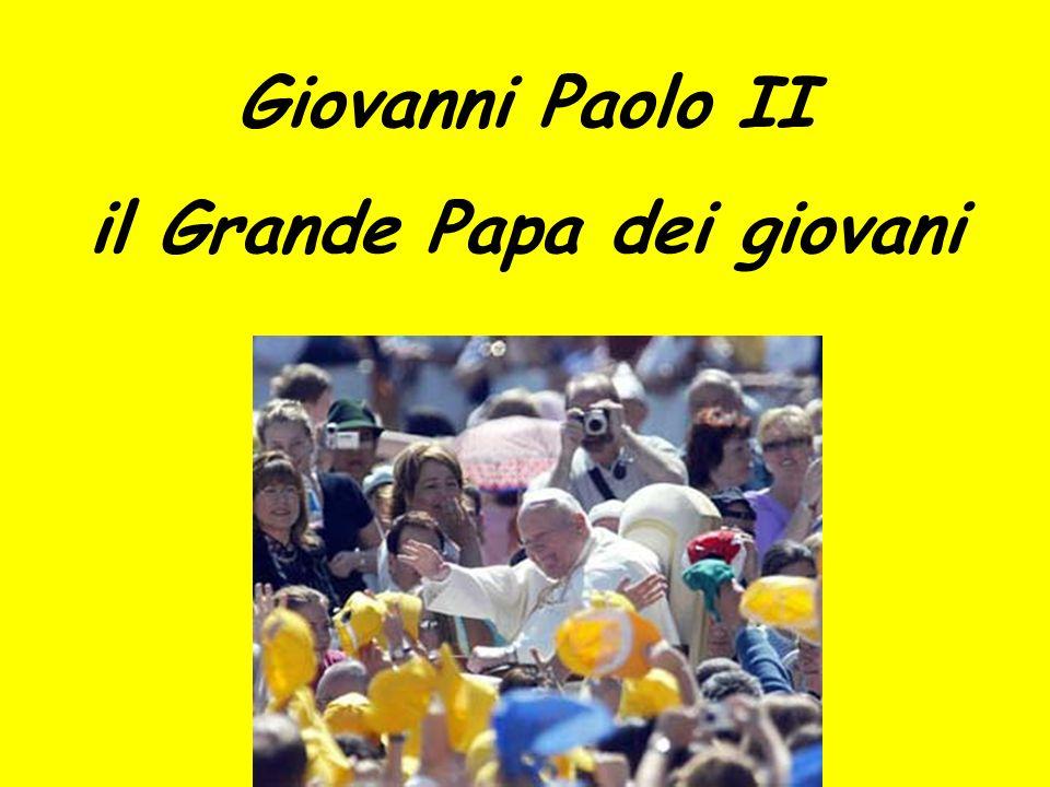 il Grande Papa dei giovani