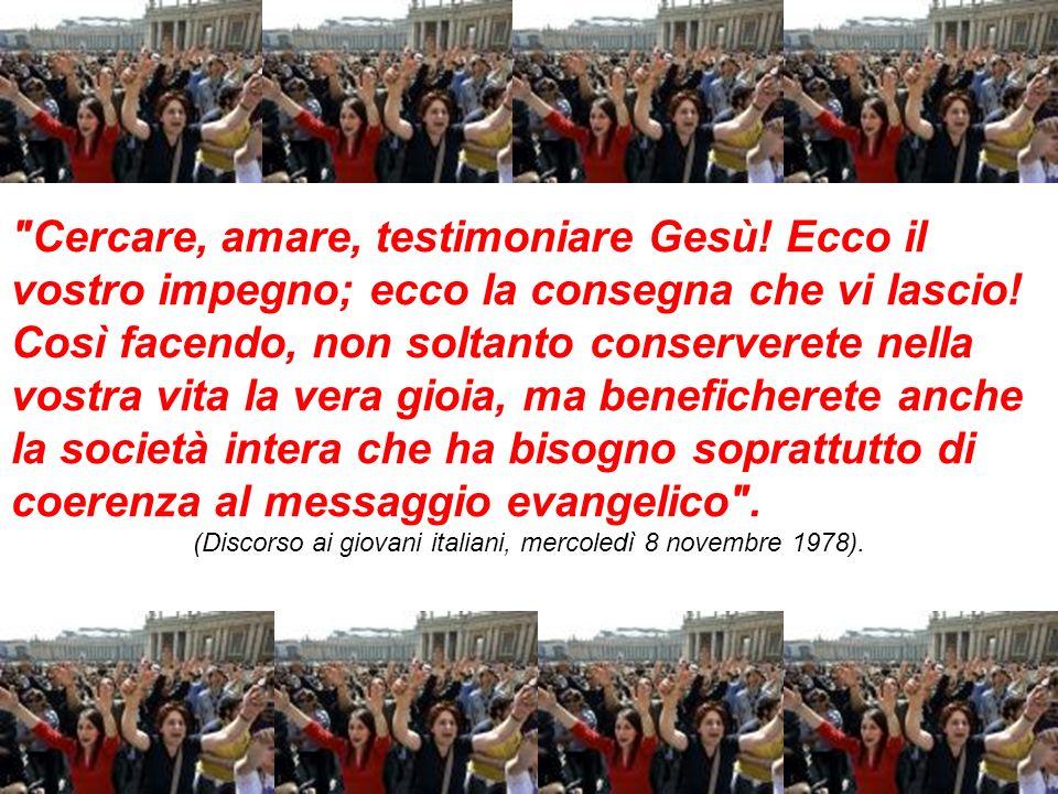 (Discorso ai giovani italiani, mercoledì 8 novembre 1978).