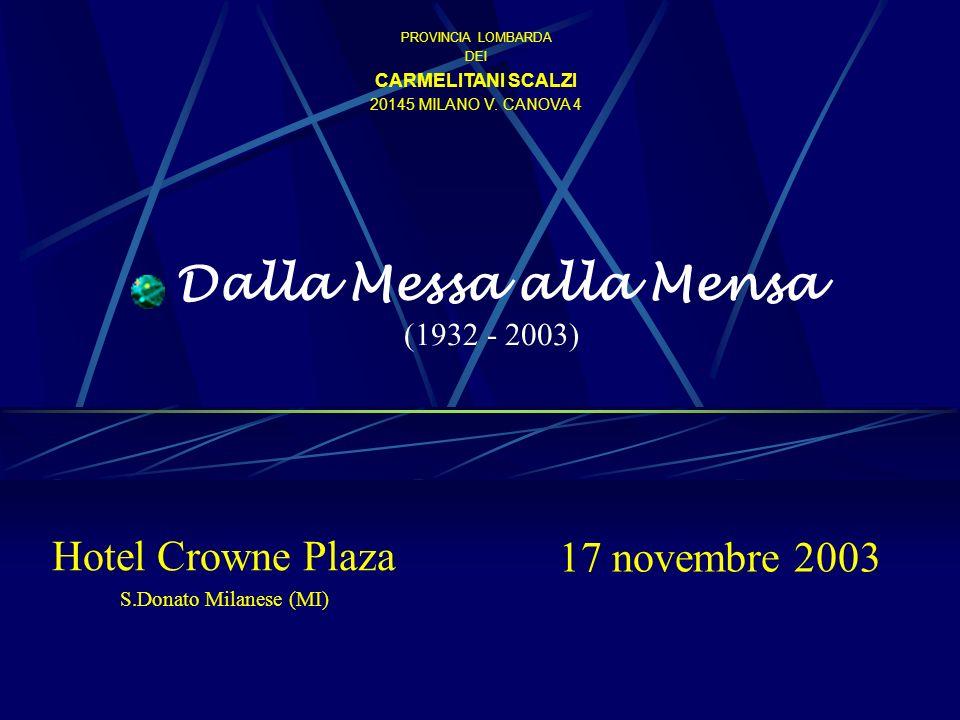 Dalla Messa alla Mensa (1932 - 2003)