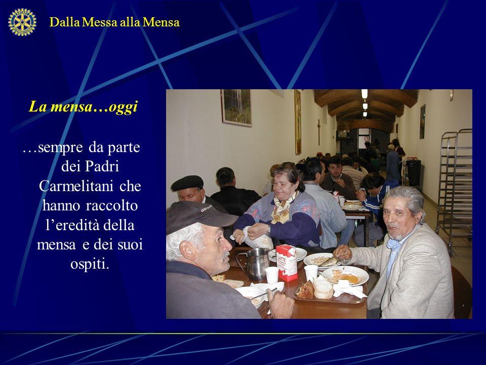 Dalla Messa alla Mensa La mensa…oggi.