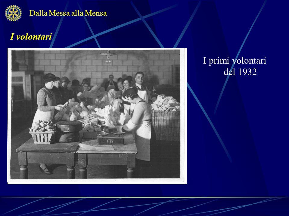 Dalla Messa alla Mensa I volontari I primi volontari del 1932