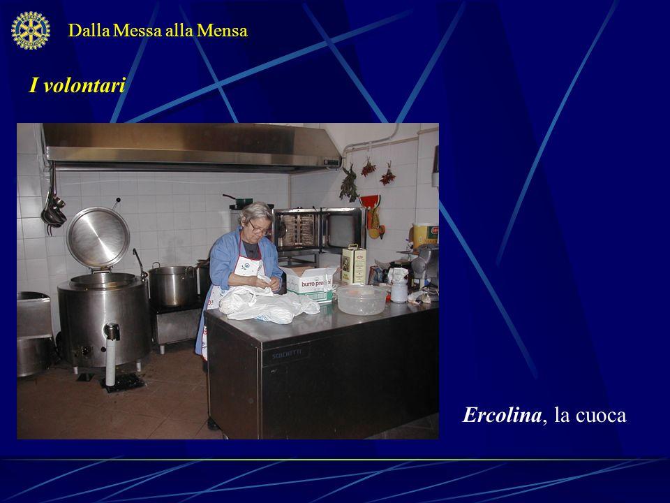 Dalla Messa alla Mensa I volontari Ercolina, la cuoca