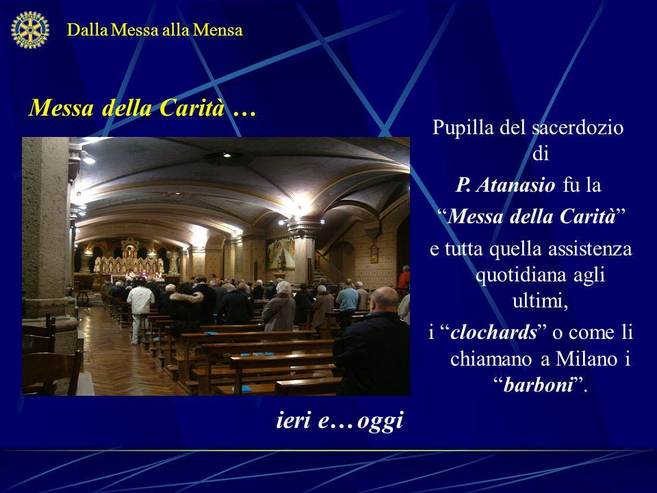 Messa della Carità … ieri e… oggi Pupilla del sacerdozio di