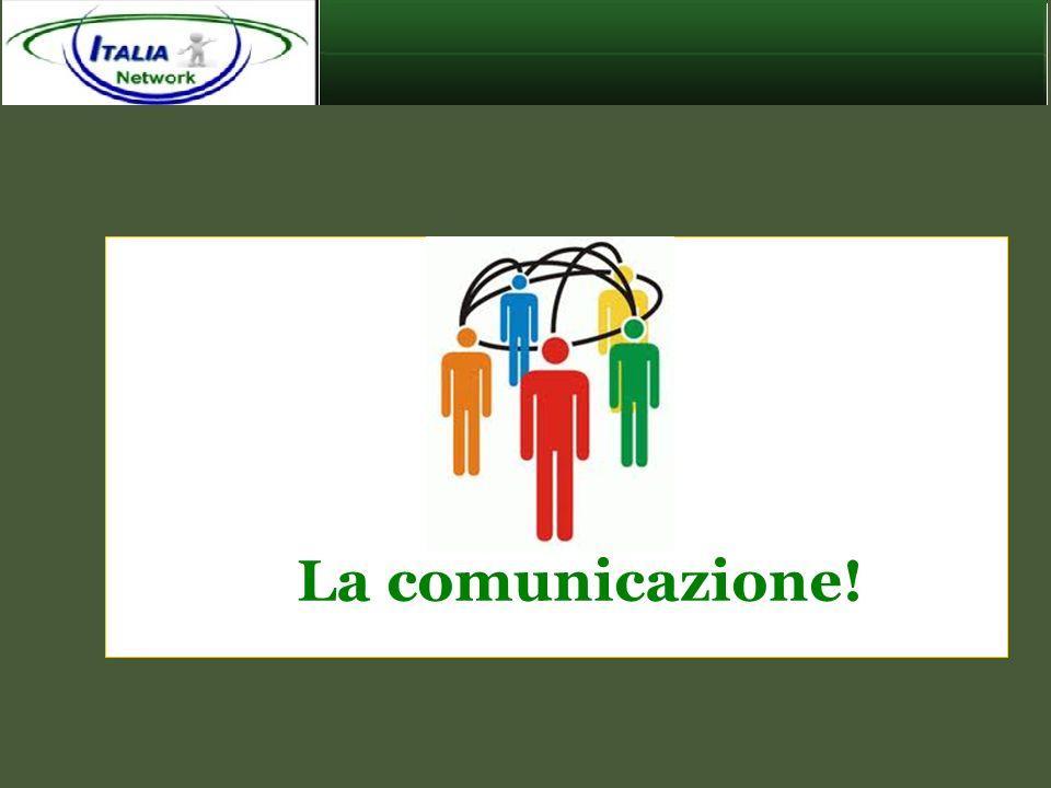 La comunicazione!