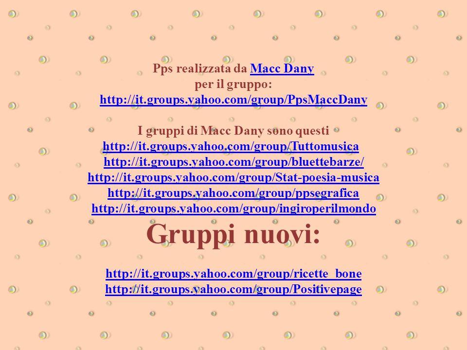Pps realizzata da Macc Dany I gruppi di Macc Dany sono questi