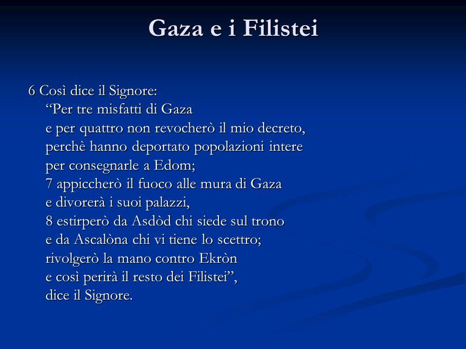 Gaza e i Filistei 6 Così dice il Signore: Per tre misfatti di Gaza