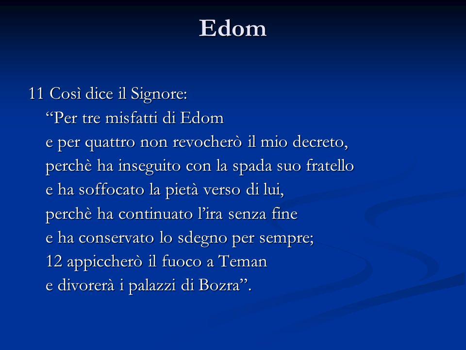 Edom 11 Così dice il Signore: Per tre misfatti di Edom