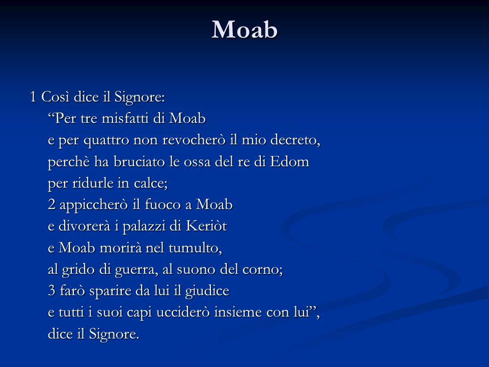 Moab 1 Così dice il Signore: Per tre misfatti di Moab