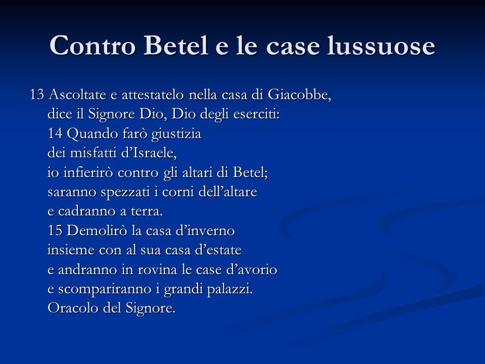 Contro Betel e le case lussuose