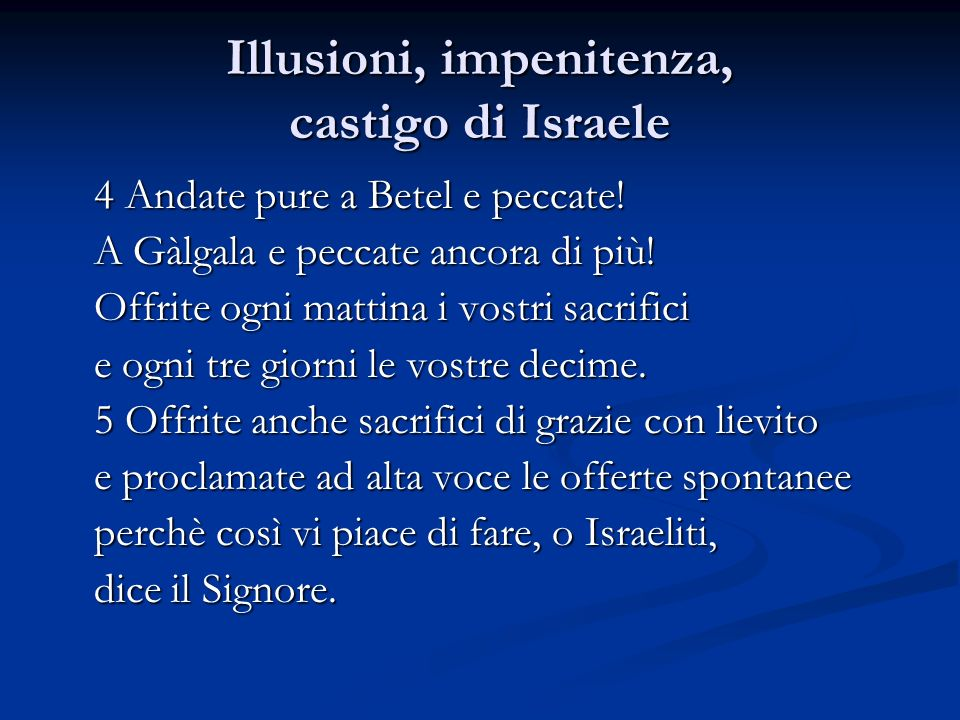 Illusioni, impenitenza, castigo di Israele