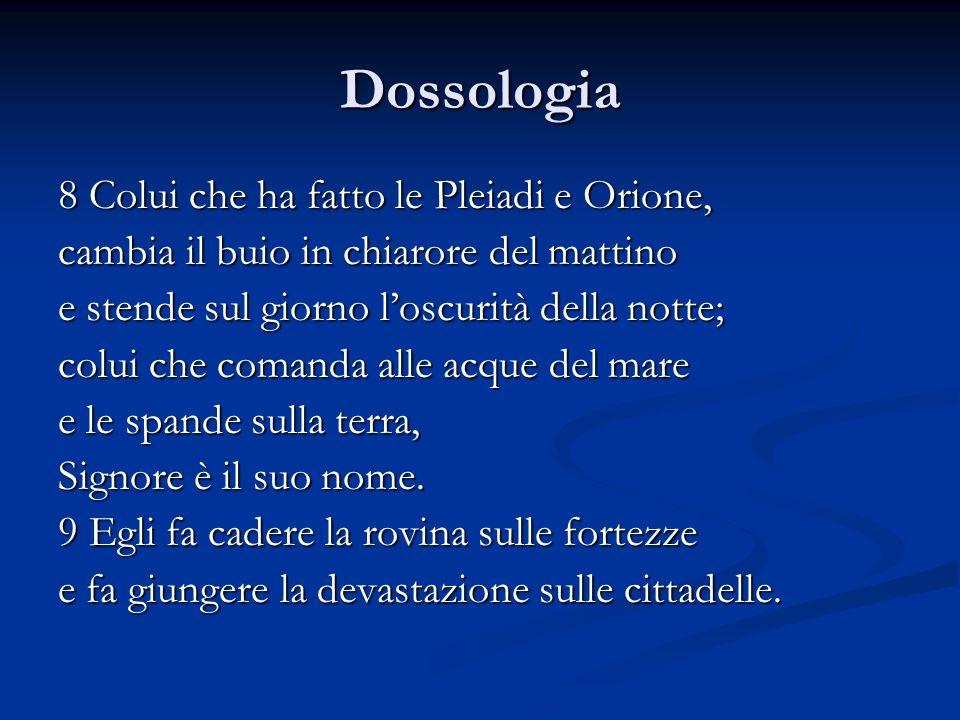 Dossologia 8 Colui che ha fatto le Pleiadi e Orione,