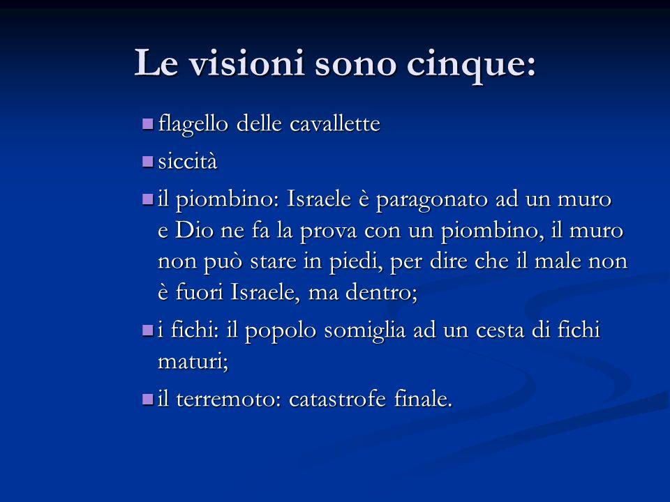 Le visioni sono cinque: