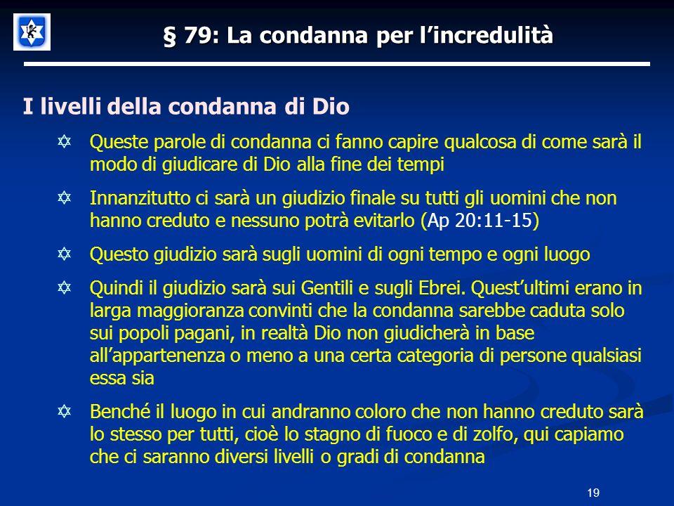 § 79: La condanna per l'incredulità