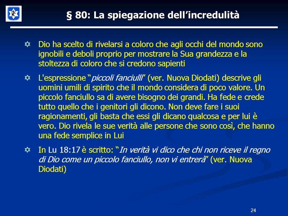 § 80: La spiegazione dell'incredulità