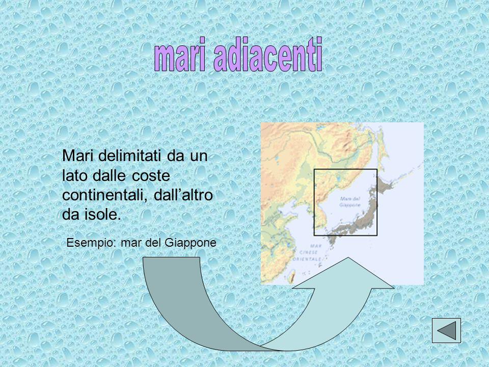 mari adiacenti Mari delimitati da un lato dalle coste continentali, dall'altro da isole.