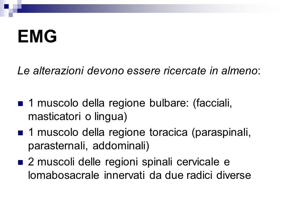 EMG Le alterazioni devono essere ricercate in almeno:
