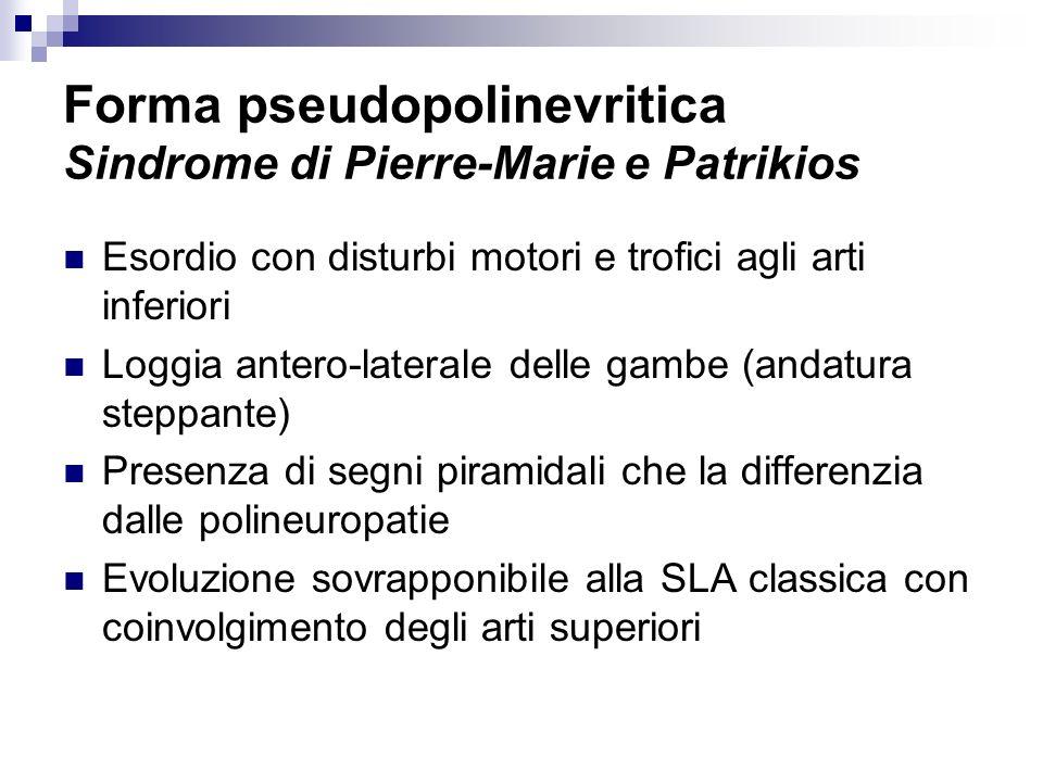 Forma pseudopolinevritica Sindrome di Pierre-Marie e Patrikios